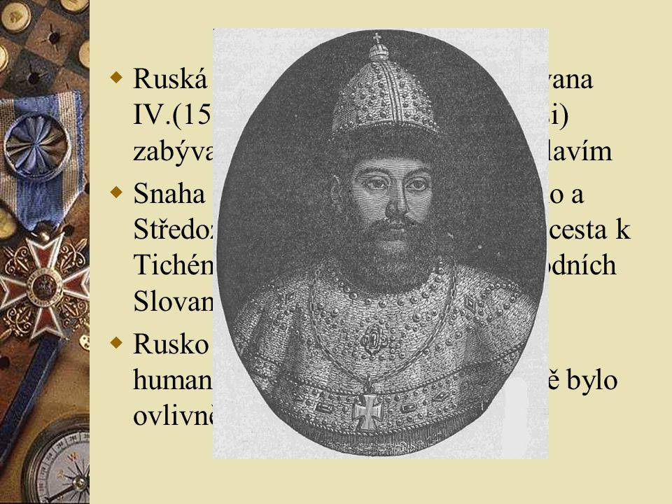 Ruská politika byla dána za cara Ivana IV