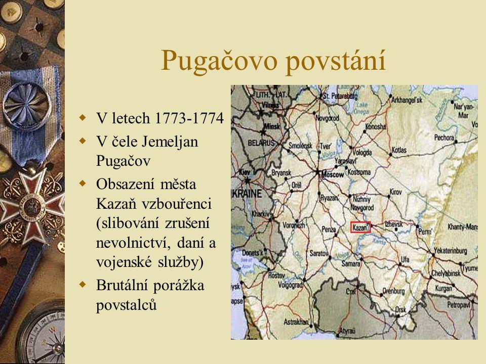 Pugačovo povstání V letech 1773-1774 V čele Jemeljan Pugačov