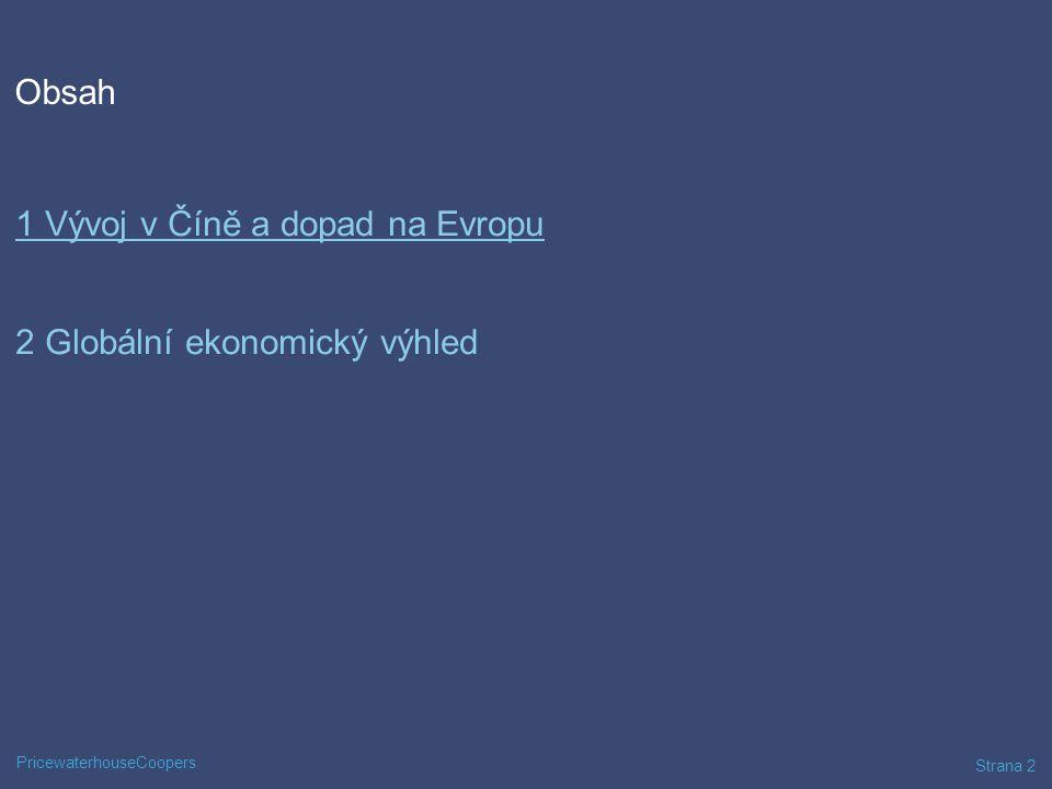 Obsah 1 Vývoj v Číně a dopad na Evropu 2 Globální ekonomický výhled