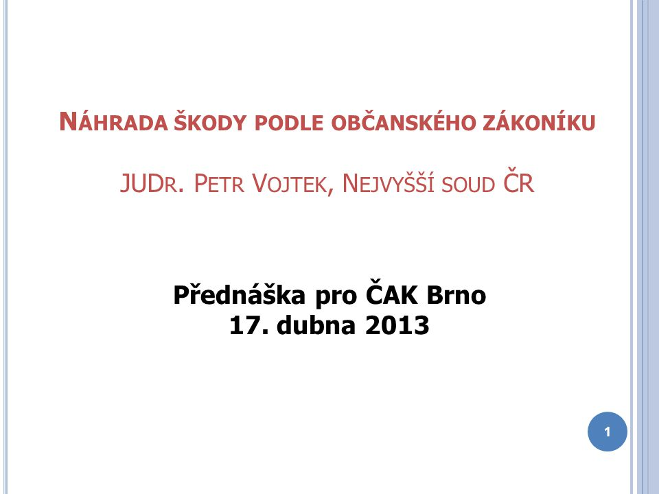 Přednáška pro ČAK Brno 17. dubna 2013