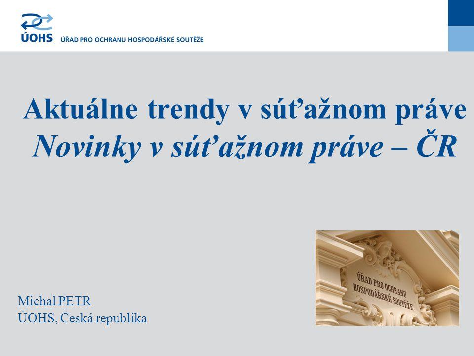 Aktuálne trendy v súťažnom práve Novinky v súťažnom práve – ČR