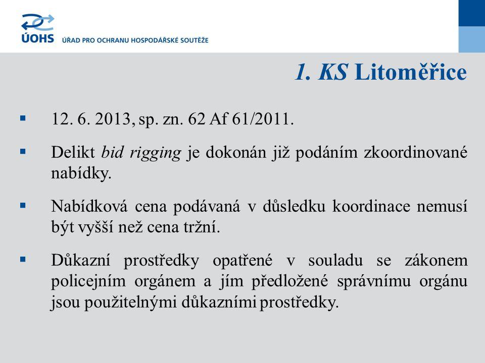 1. KS Litoměřice 12. 6. 2013, sp. zn. 62 Af 61/2011. Delikt bid rigging je dokonán již podáním zkoordinované nabídky.
