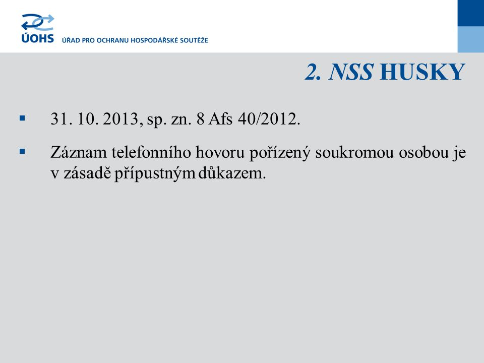 2. NSS HUSKY 31. 10. 2013, sp. zn. 8 Afs 40/2012.