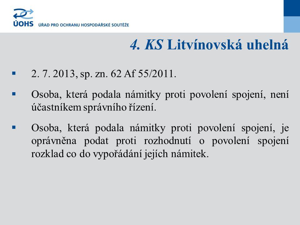 4. KS Litvínovská uhelná 2. 7. 2013, sp. zn. 62 Af 55/2011.