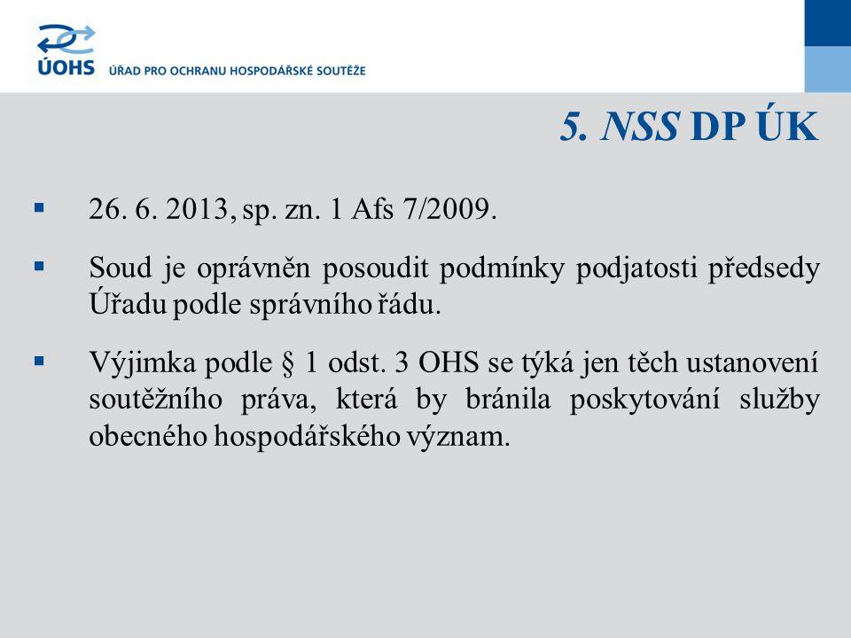 5. NSS DP ÚK 26. 6. 2013, sp. zn. 1 Afs 7/2009. Soud je oprávněn posoudit podmínky podjatosti předsedy Úřadu podle správního řádu.