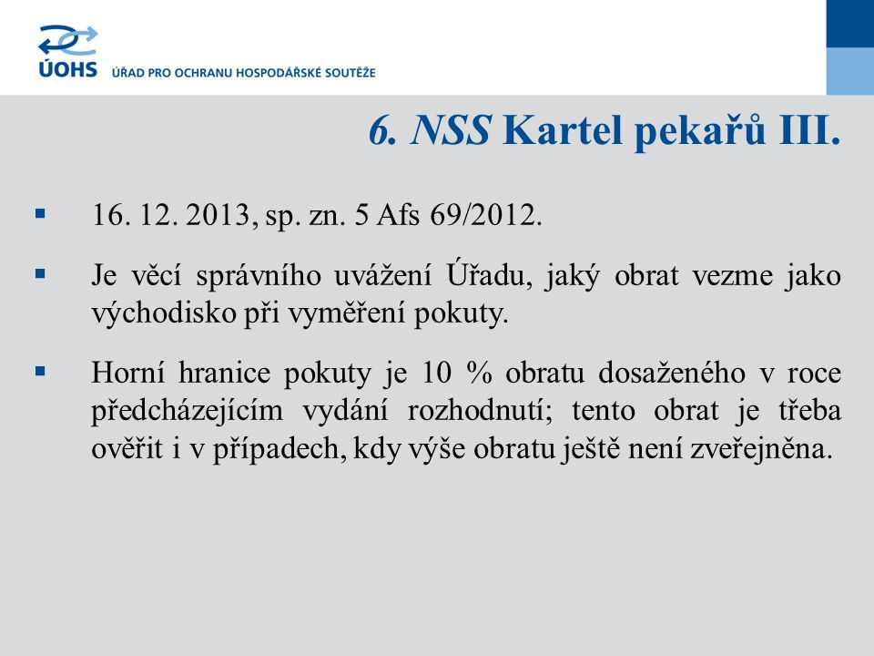 6. NSS Kartel pekařů III. 16. 12. 2013, sp. zn. 5 Afs 69/2012.