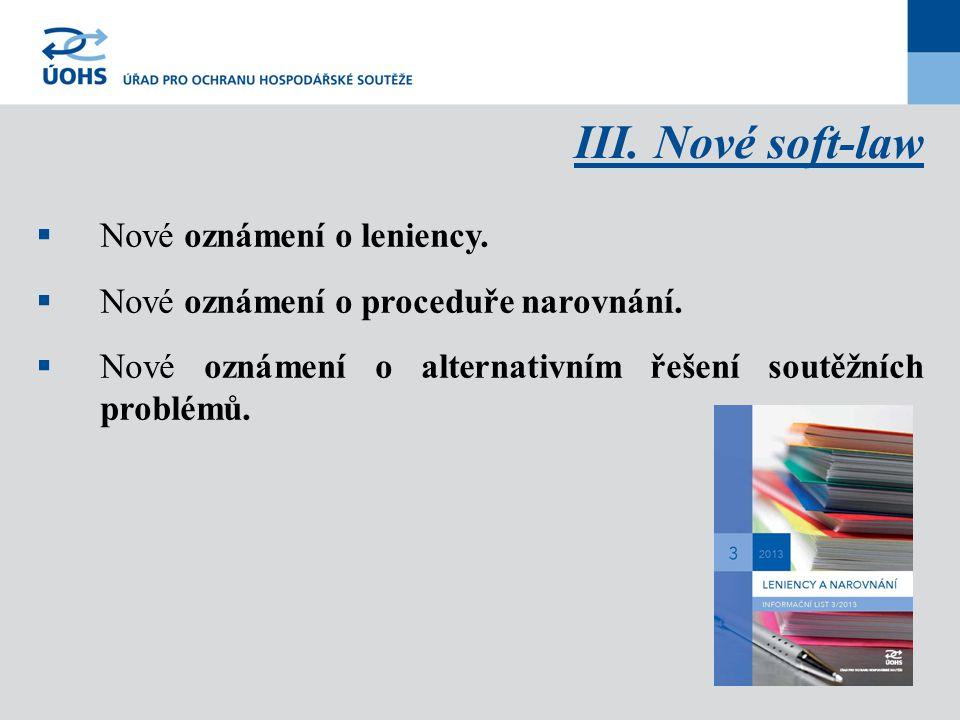 III. Nové soft-law Nové oznámení o leniency.