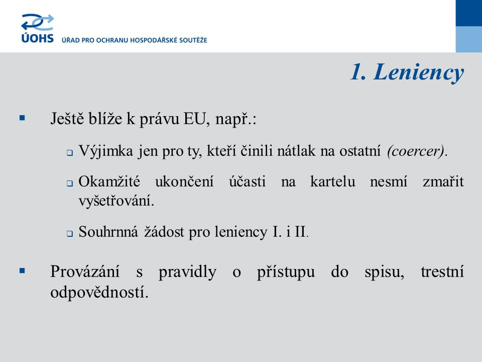 1. Leniency Ještě blíže k právu EU, např.: