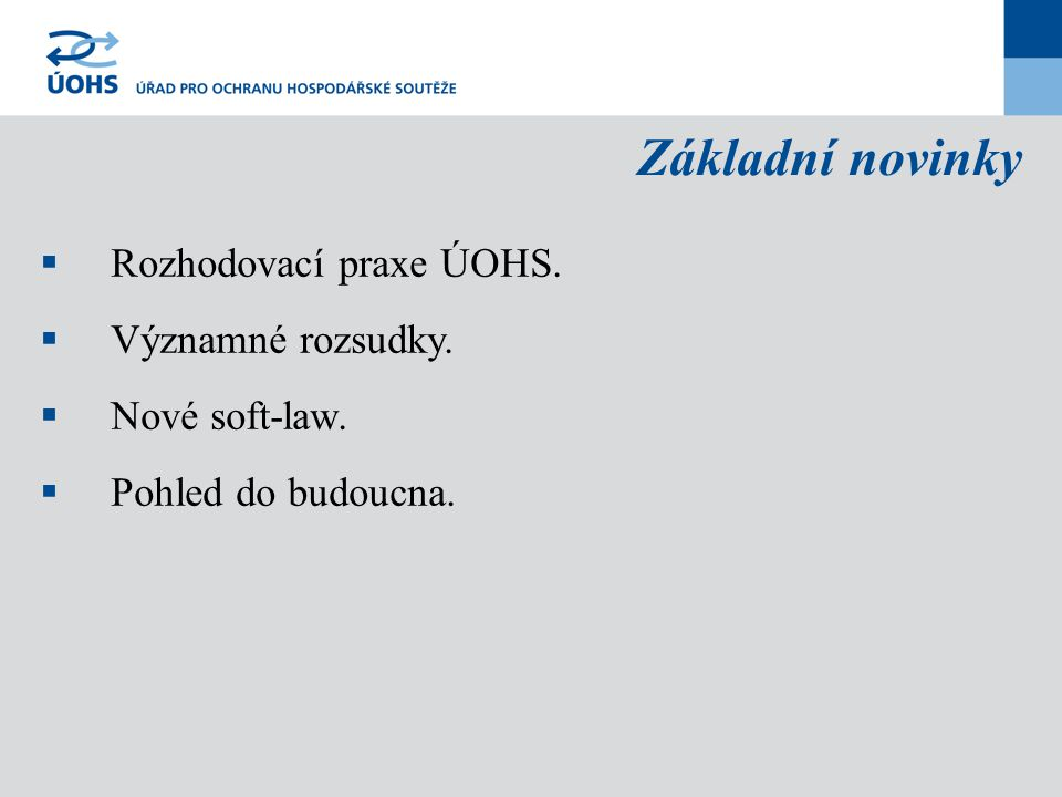 Základní novinky Rozhodovací praxe ÚOHS. Významné rozsudky.