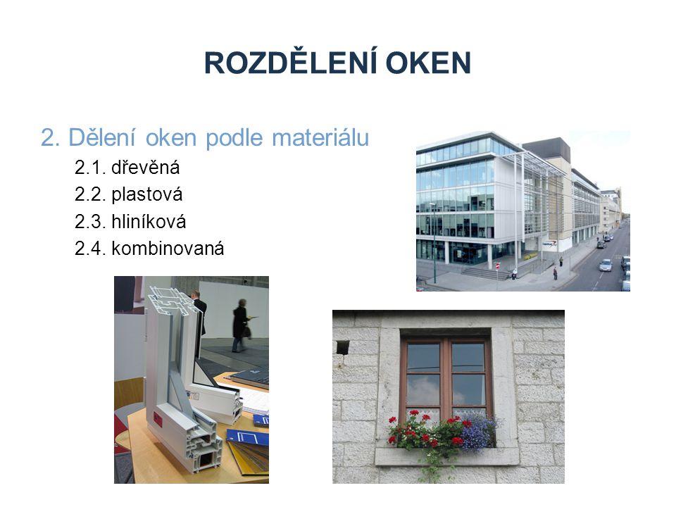 Rozdělení oken 2. Dělení oken podle materiálu 2.1. dřevěná