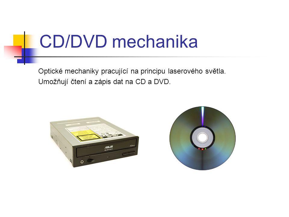 CD/DVD mechanika Optické mechaniky pracující na principu laserového světla.