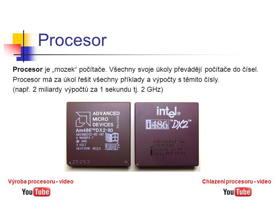 """Procesor Procesor je """"mozek počítače. Všechny svoje úkoly převádějí počítače do čísel."""