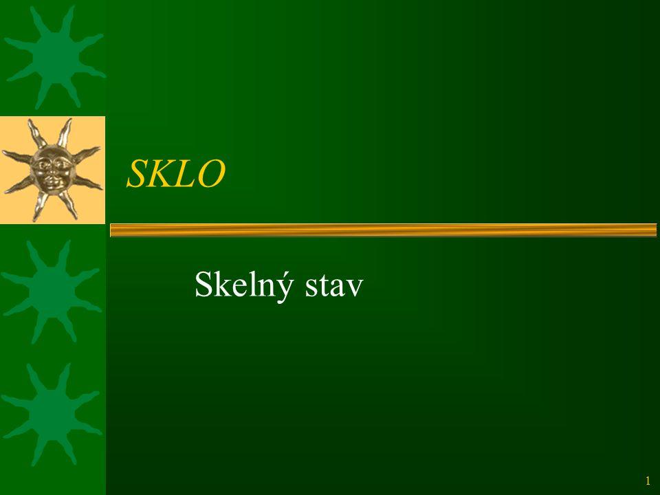 SKLO Skelný stav
