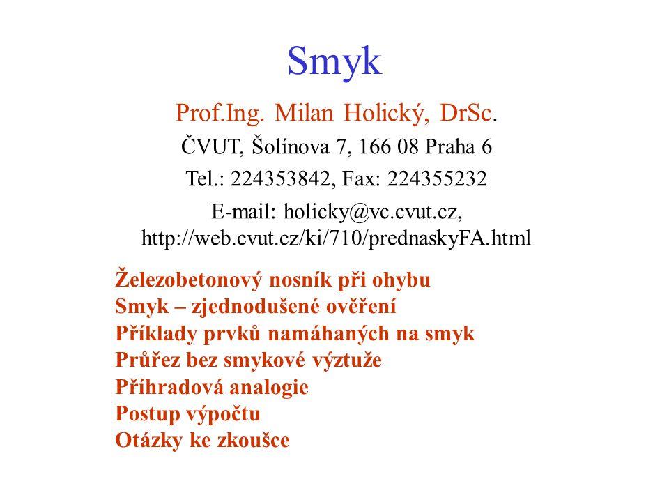 Smyk Prof.Ing. Milan Holický, DrSc. ČVUT, Šolínova 7, 166 08 Praha 6
