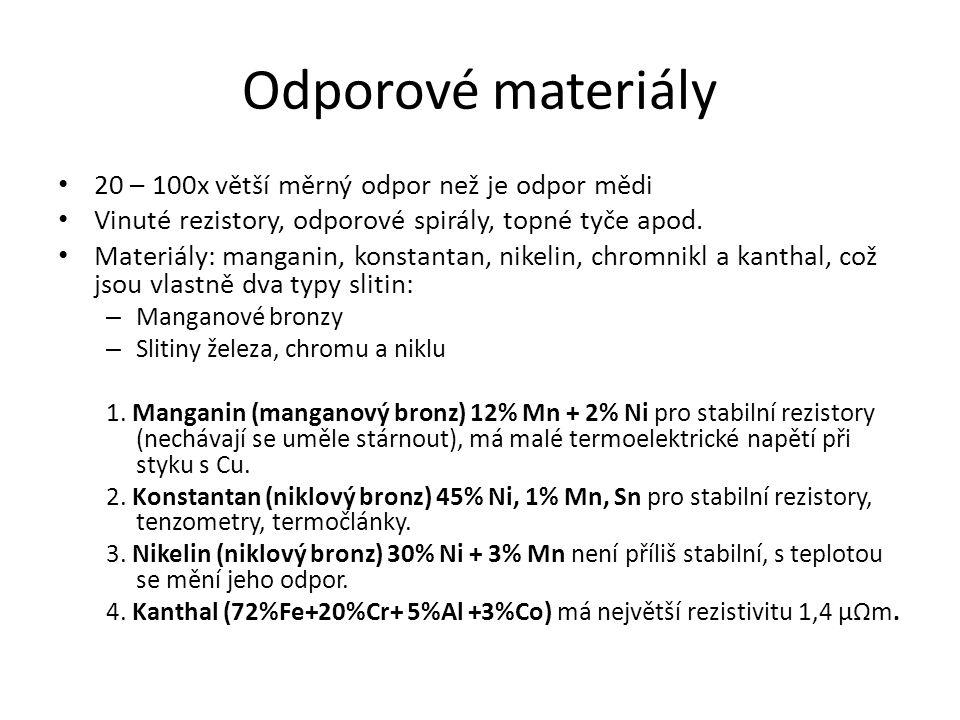 Odporové materiály 20 – 100x větší měrný odpor než je odpor mědi