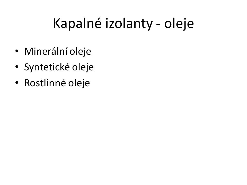 Kapalné izolanty - oleje
