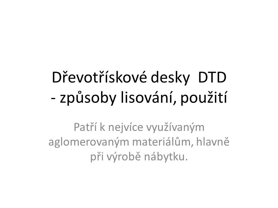 Dřevotřískové desky DTD - způsoby lisování, použití