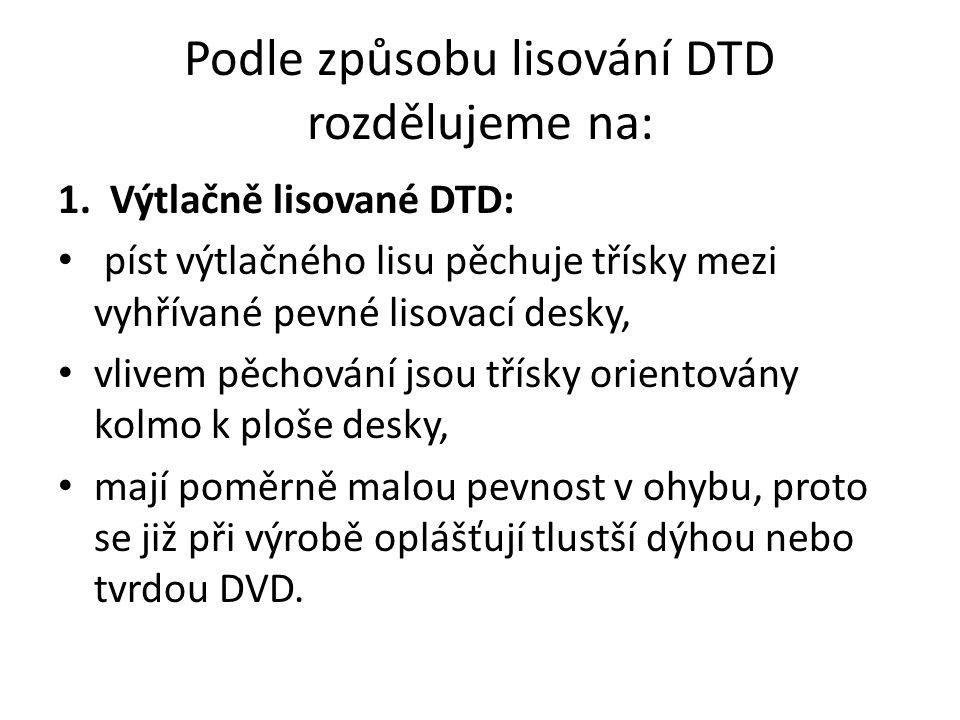 Podle způsobu lisování DTD rozdělujeme na: