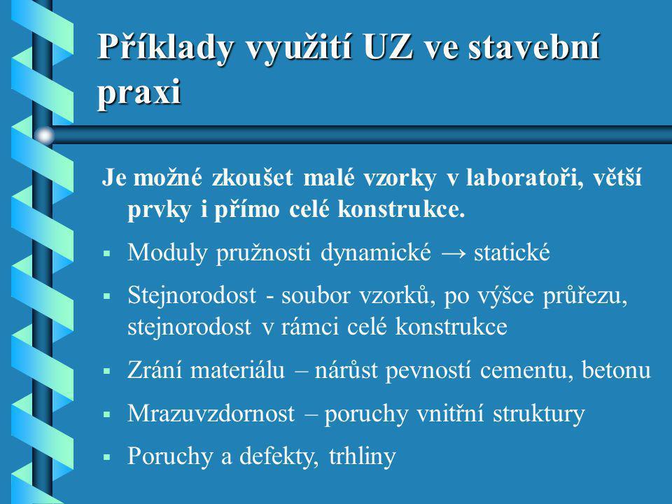 Příklady využití UZ ve stavební praxi