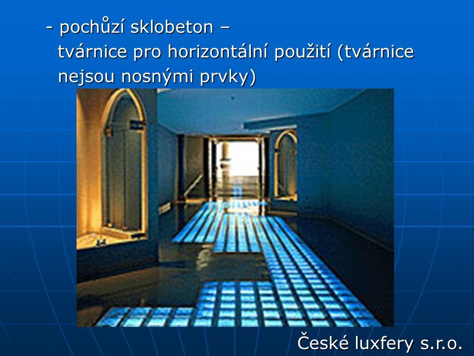 - pochůzí sklobeton – tvárnice pro horizontální použití (tvárnice.