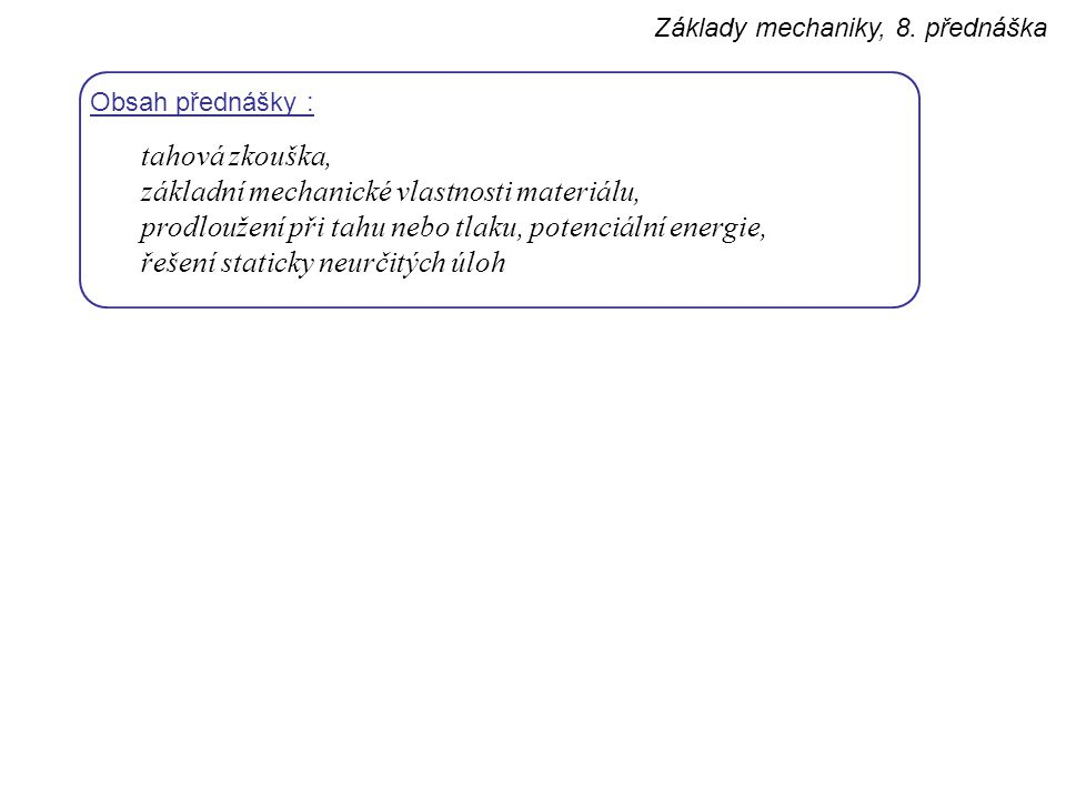 základní mechanické vlastnosti materiálu,