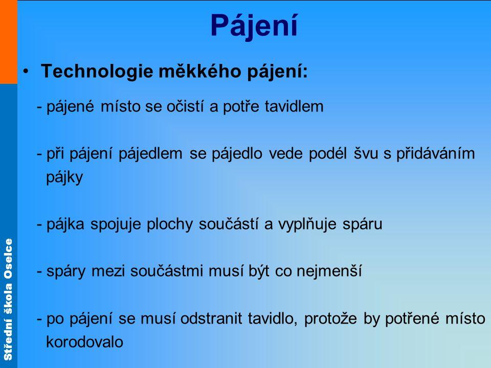 Pájení Technologie měkkého pájení: