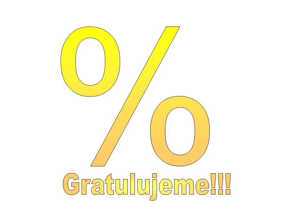 % Gratulujeme!!!