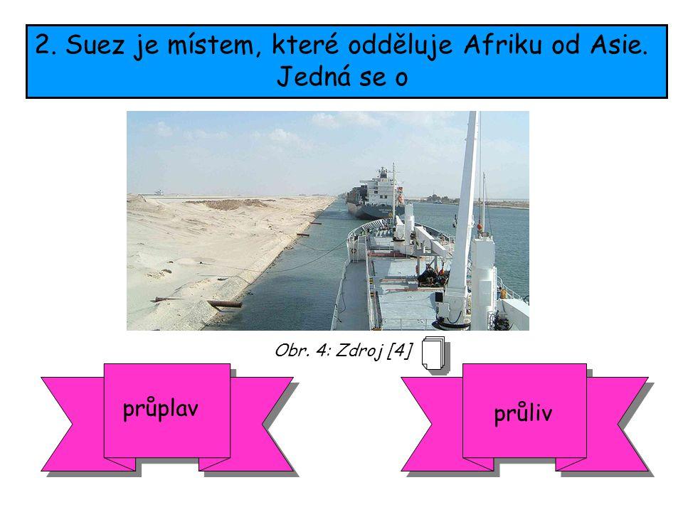 2. Suez je místem, které odděluje Afriku od Asie.