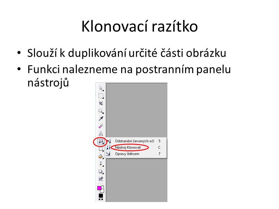 Klonovací razítko Slouží k duplikování určité části obrázku
