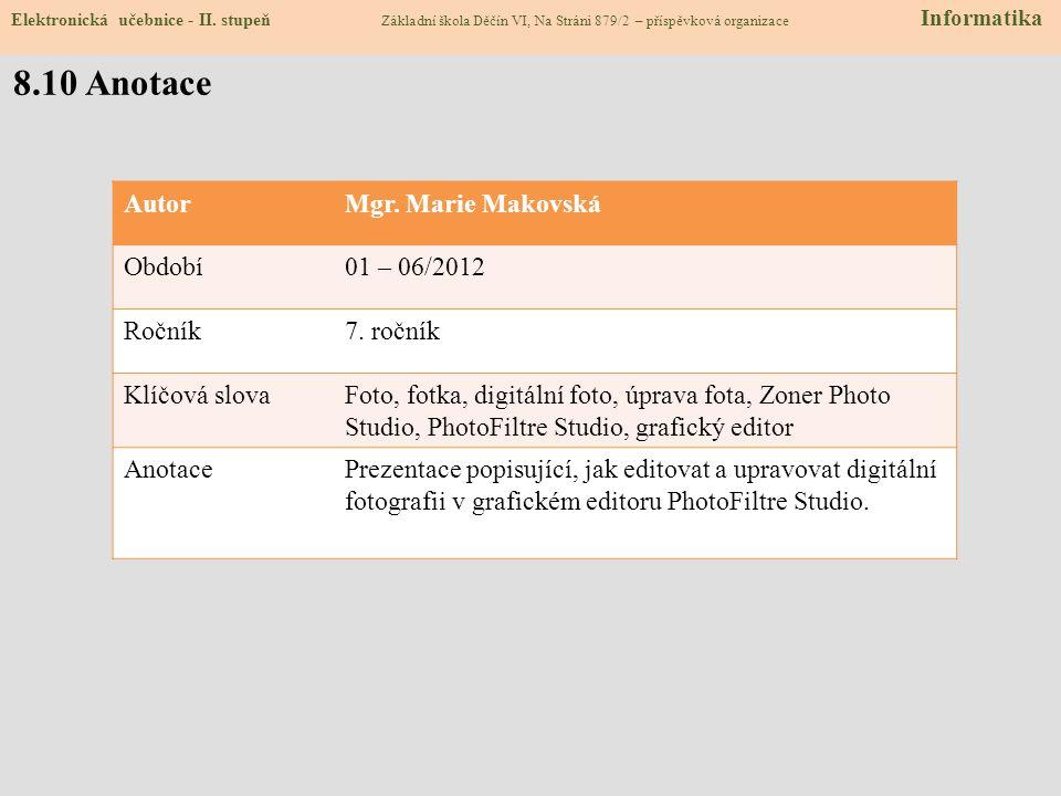 8.10 Anotace Autor Mgr. Marie Makovská Období 01 – 06/2012 Ročník