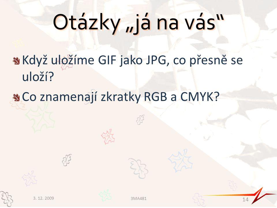 """Otázky """"já na vás Když uložíme GIF jako JPG, co přesně se uloží"""