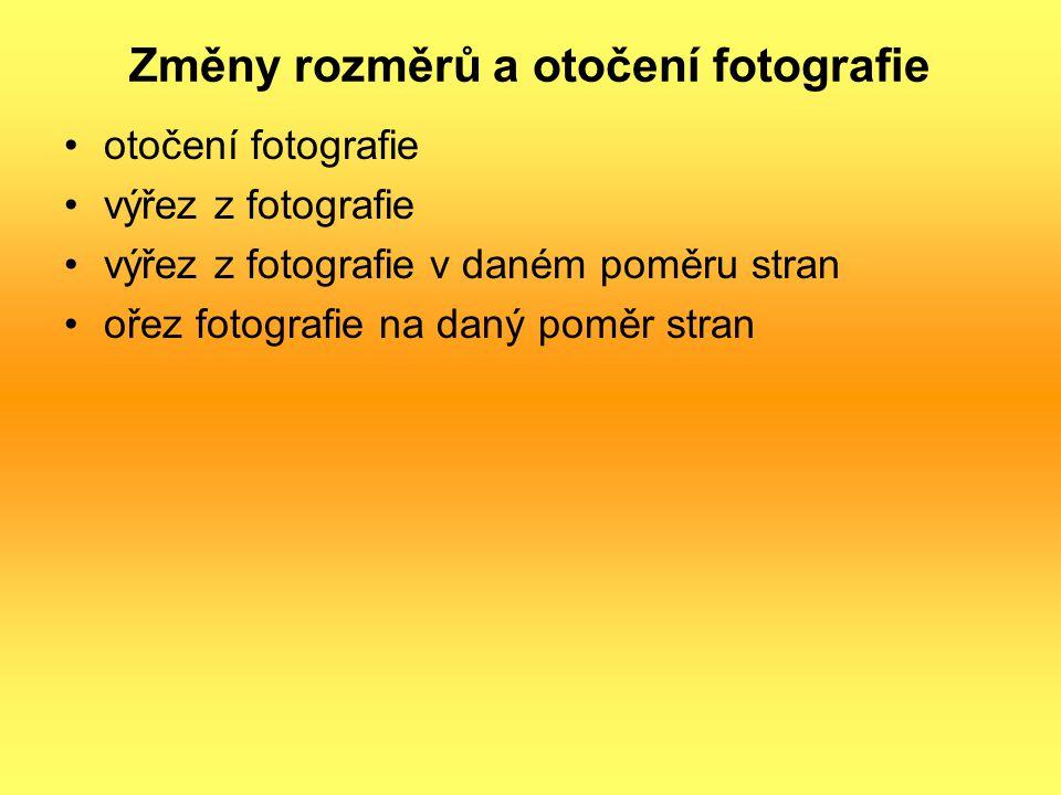 Změny rozměrů a otočení fotografie