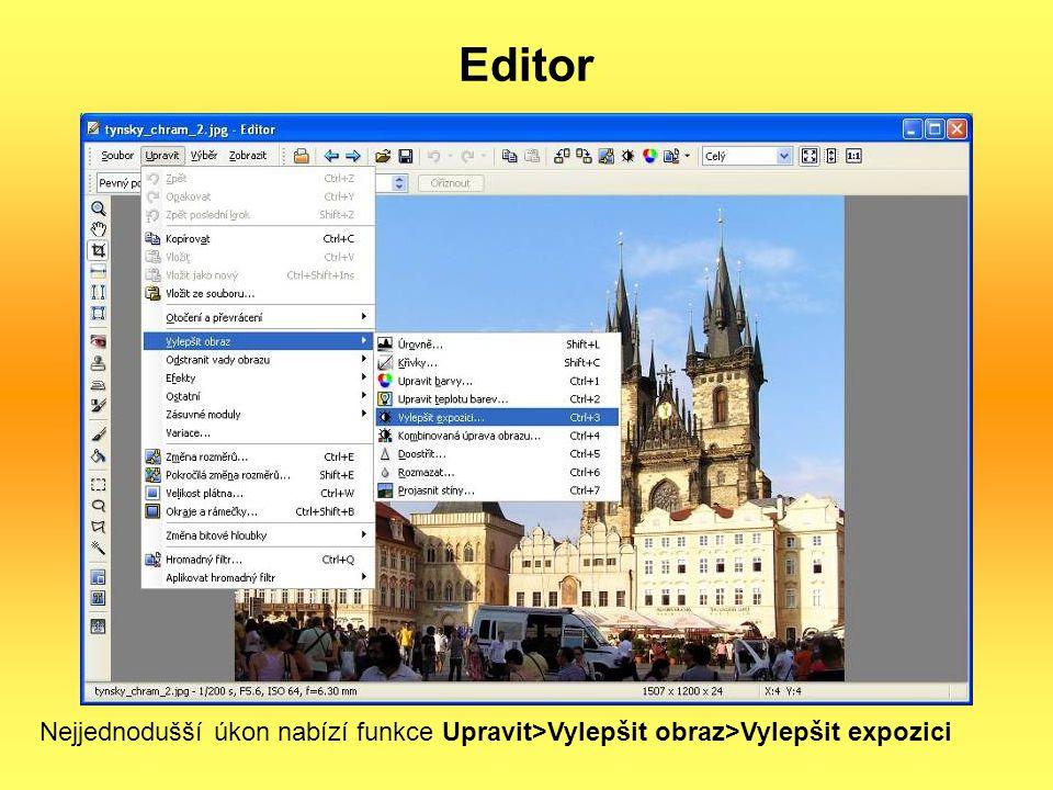 Editor Nejjednodušší úkon nabízí funkce Upravit>Vylepšit obraz>Vylepšit expozici