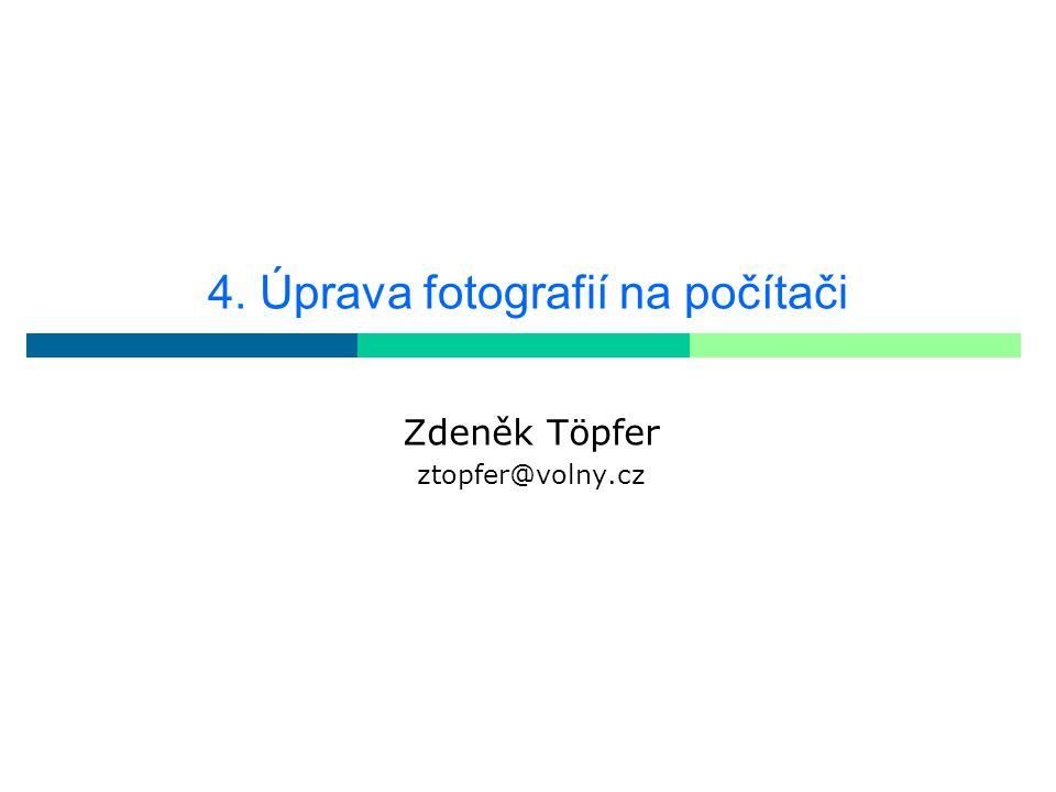 4. Úprava fotografií na počítači