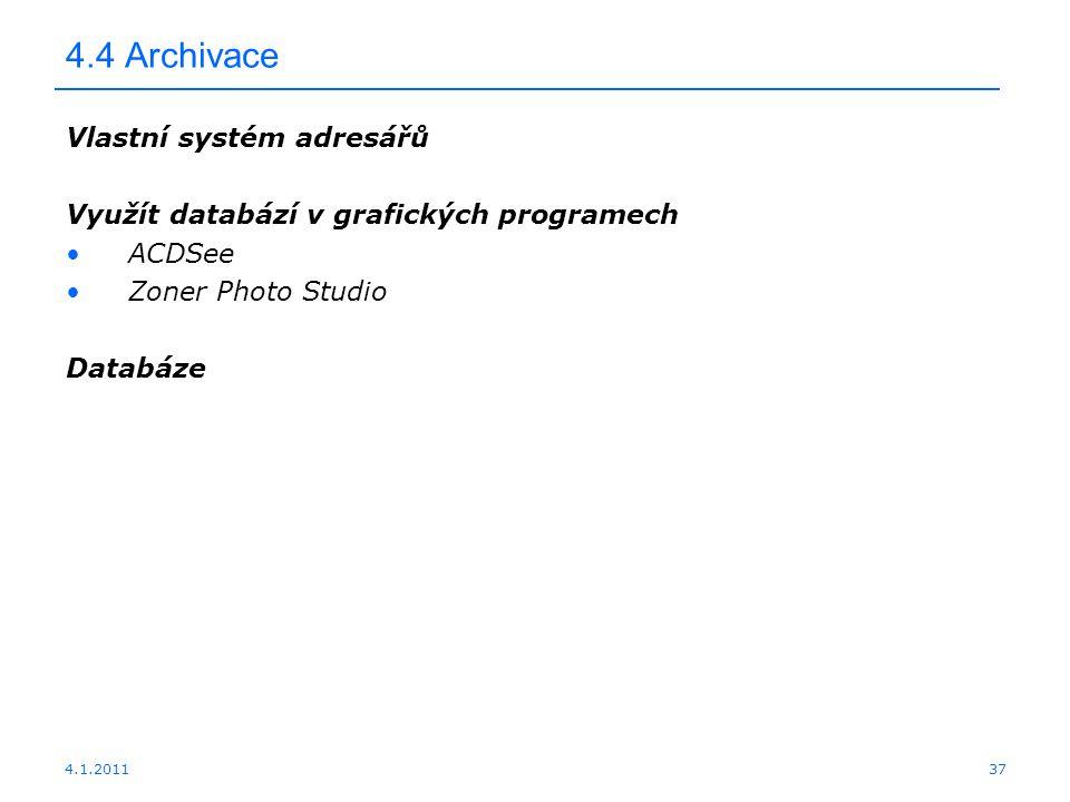 4.4 Archivace Vlastní systém adresářů
