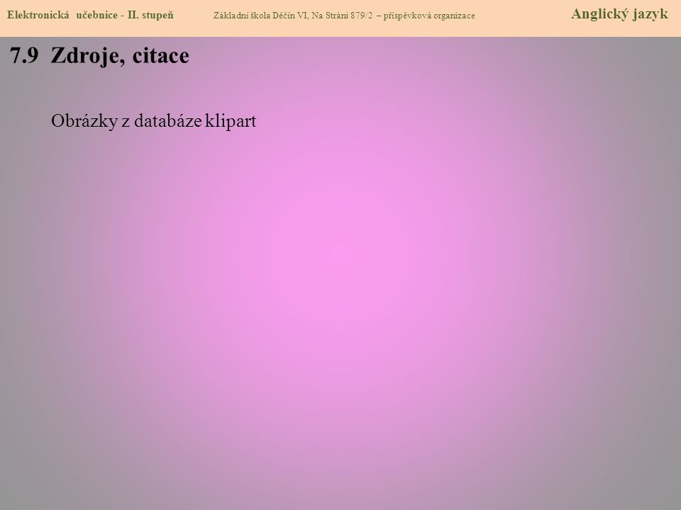 7.9 Zdroje, citace Obrázky z databáze klipart