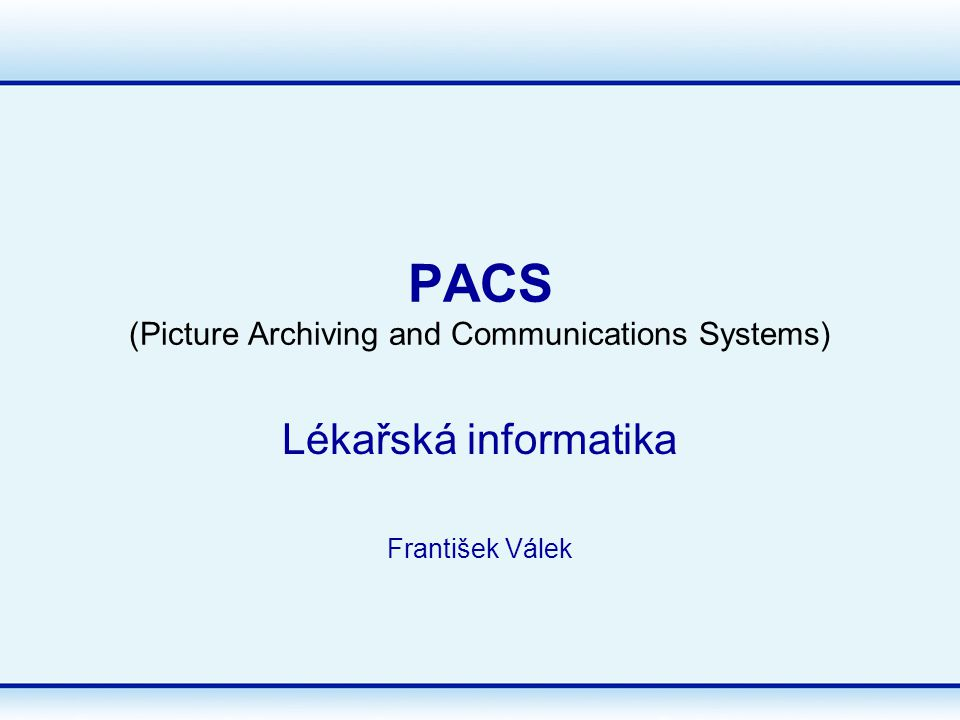 PACS (Picture Archiving and Communications Systems)