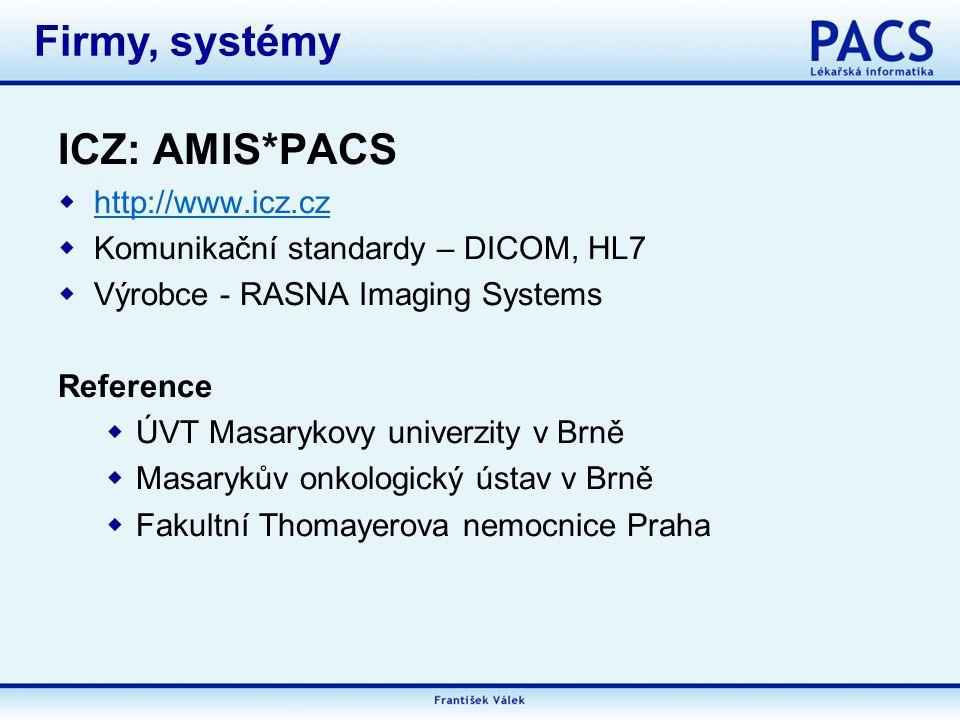 Firmy, systémy ICZ: AMIS*PACS http://www.icz.cz
