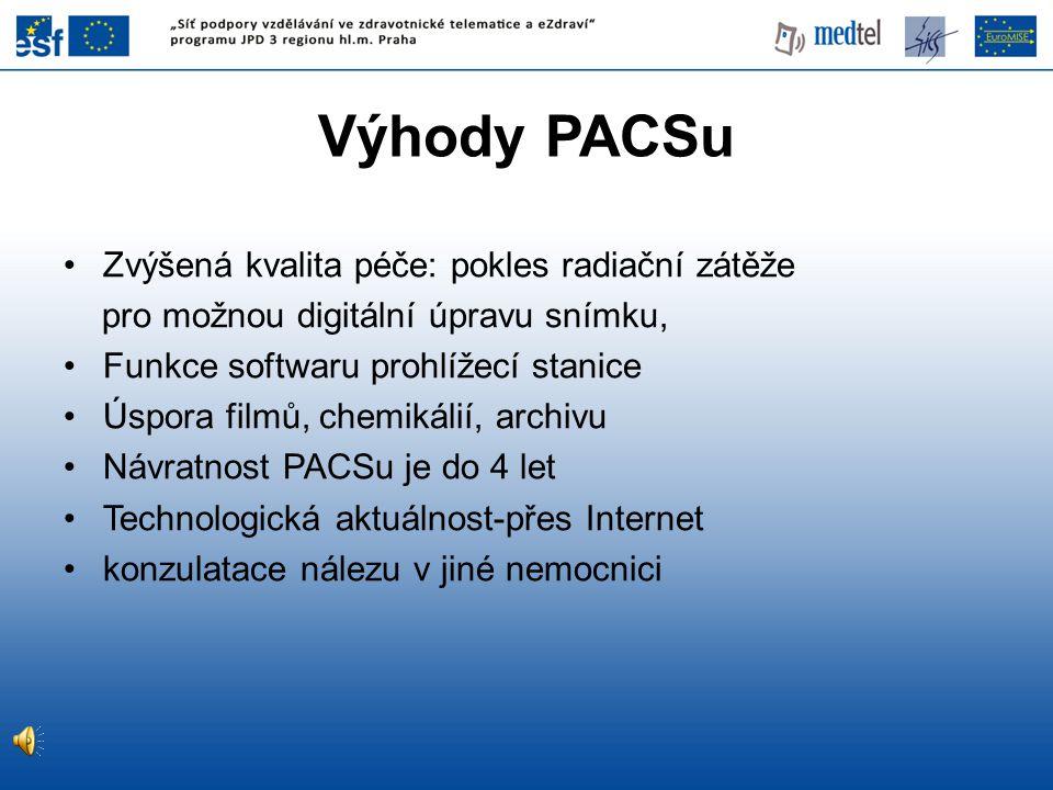 Výhody PACSu Zvýšená kvalita péče: pokles radiační zátěže