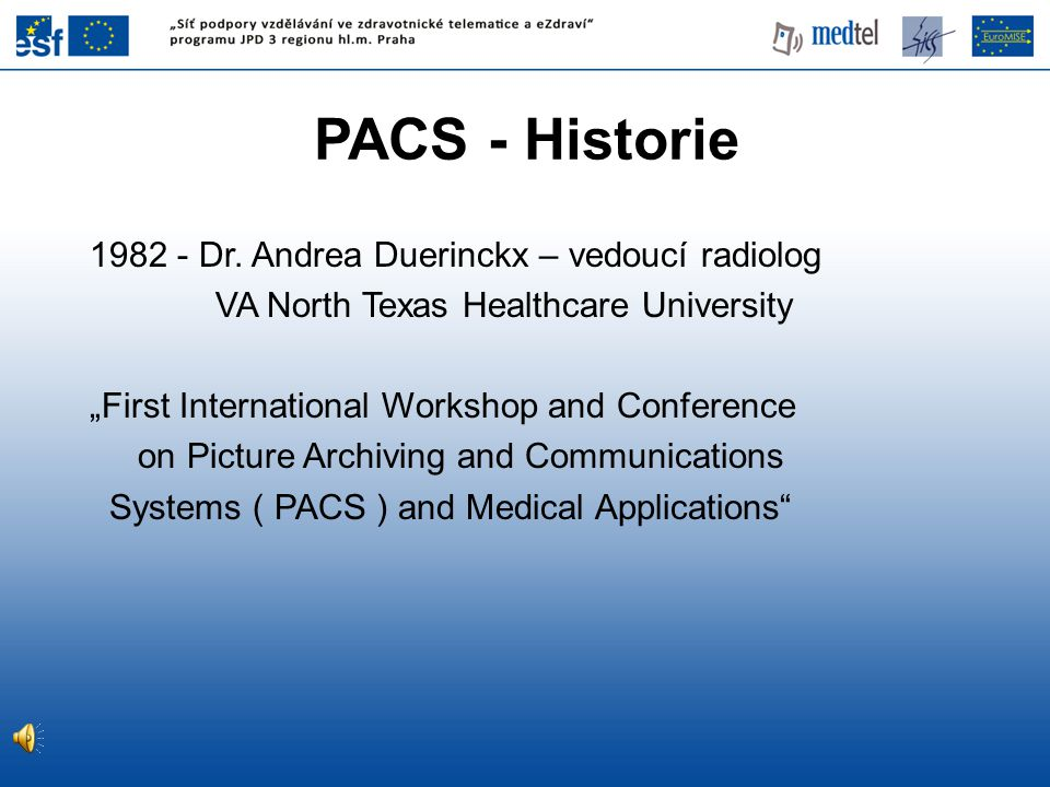 PACS - Historie 1982 - Dr. Andrea Duerinckx – vedoucí radiolog
