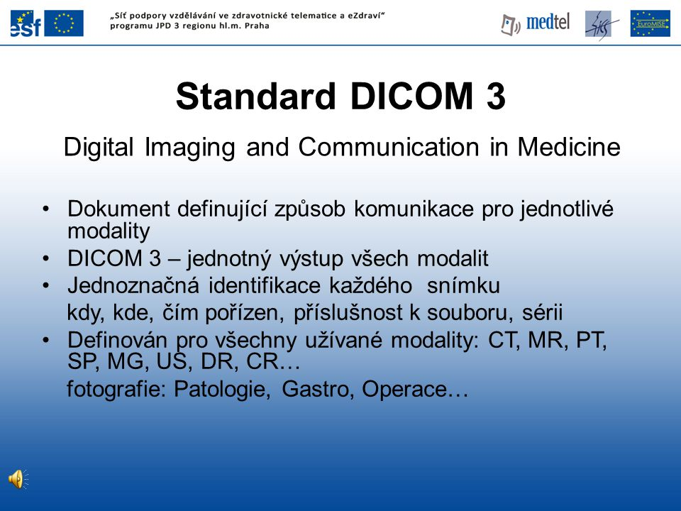 Standard DICOM 3 Digital Imaging and Communication in Medicine