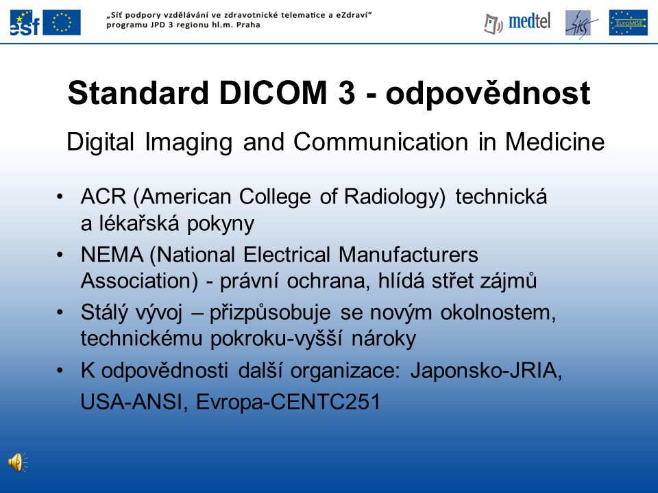 Standard DICOM 3 - odpovědnost