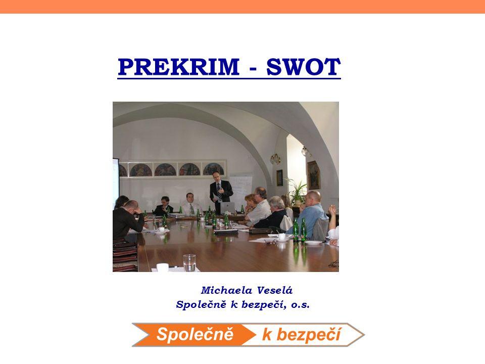 PREKRIM - SWOT Michaela Veselá Společně k bezpečí, o.s.