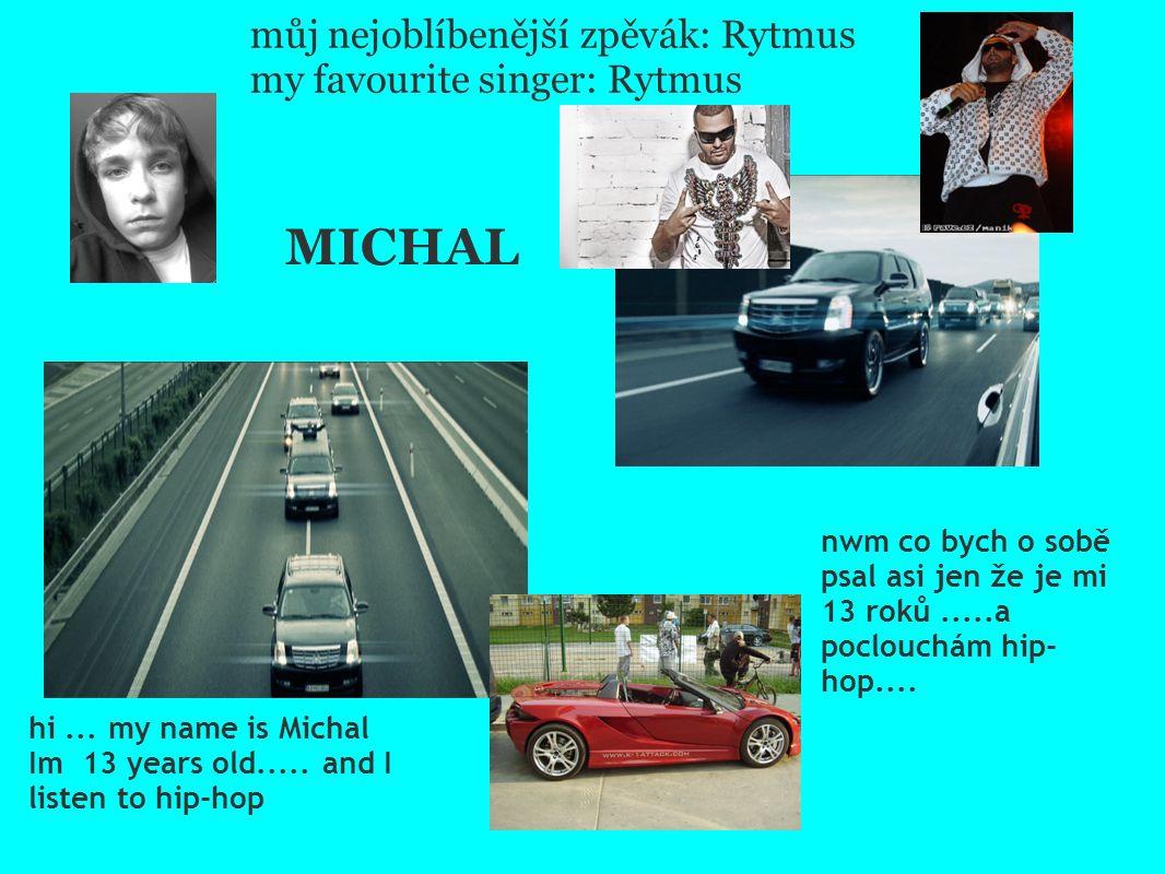 MICHAL můj nejoblíbenější zpěvák: Rytmus my favourite singer: Rytmus