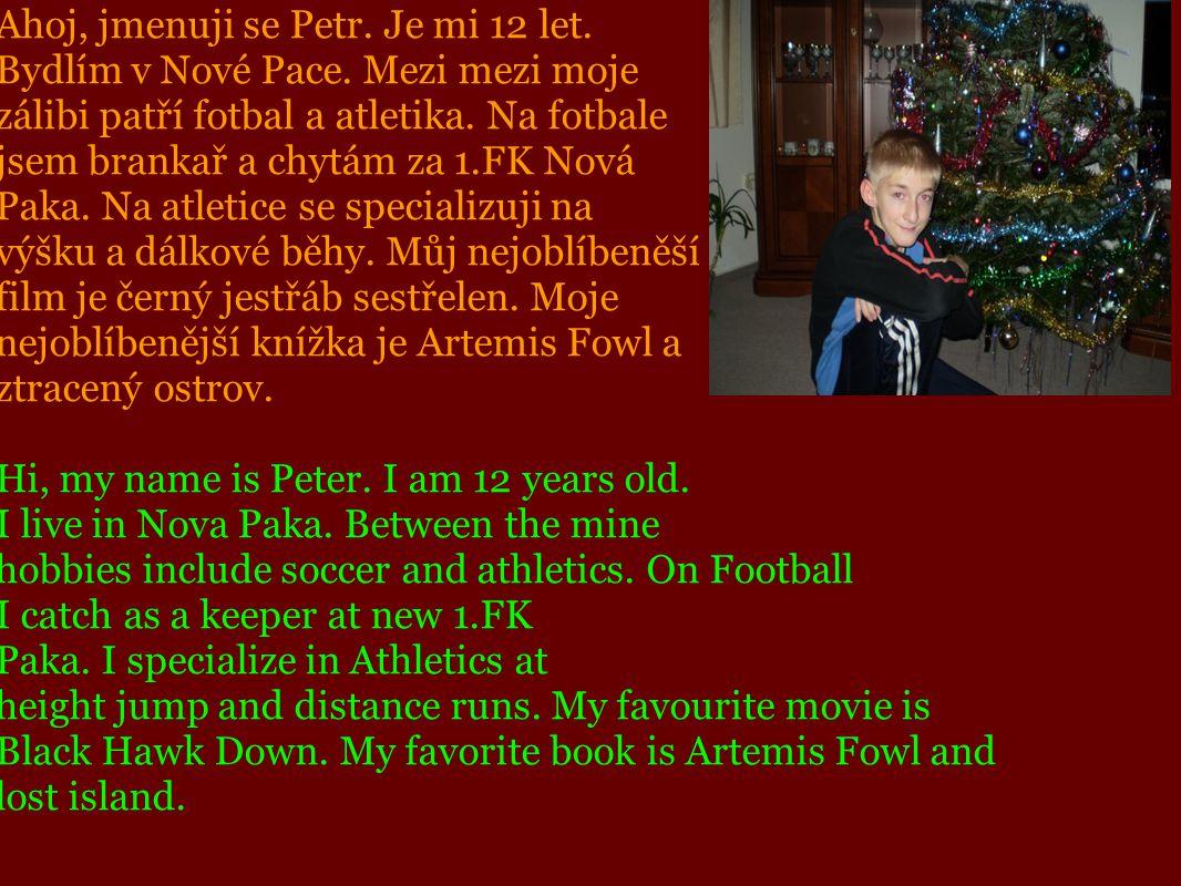 Ahoj, jmenuji se Petr. Je mi 12 let.
