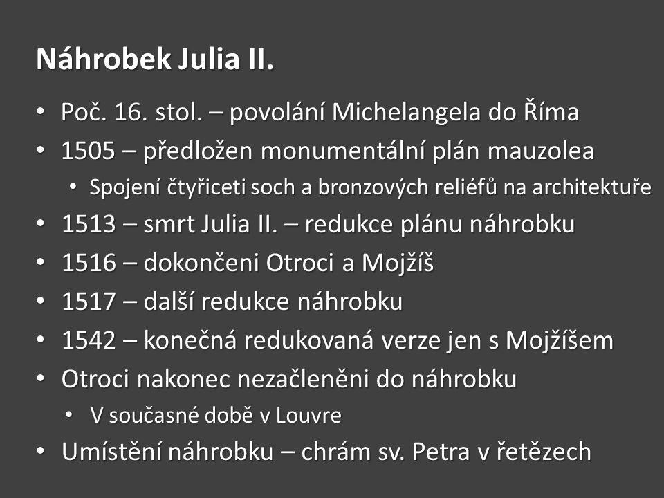 Náhrobek Julia II. Poč. 16. stol. – povolání Michelangela do Říma