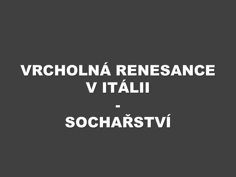 VRCHOLNÁ RENESANCE V ITÁLII - SOCHAŘSTVÍ