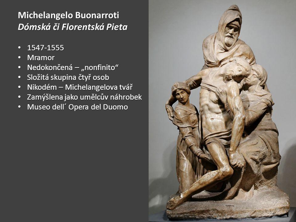 Michelangelo Buonarroti Dómská či Florentská Pieta