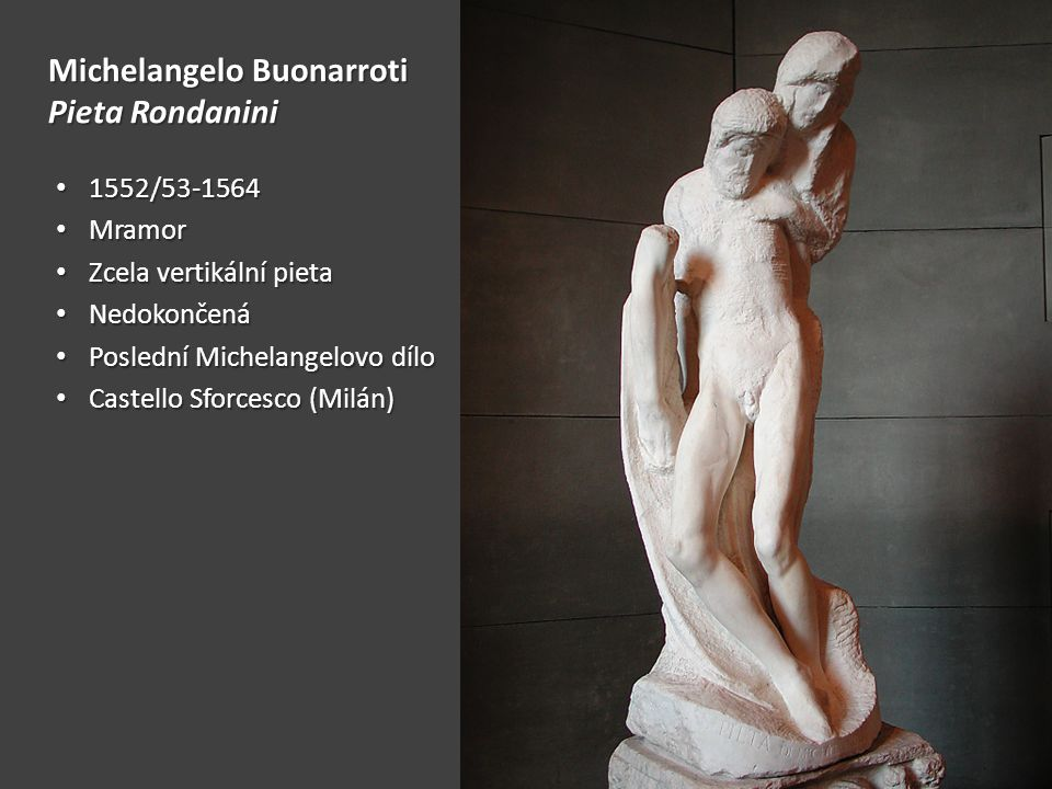 Michelangelo Buonarroti Pieta Rondanini