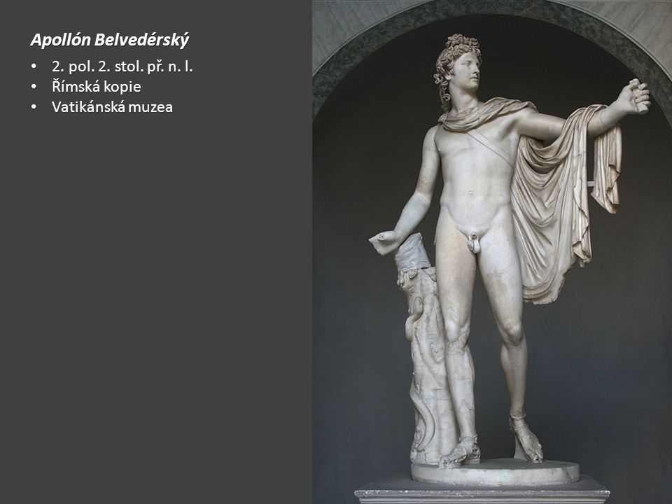 Apollón Belvedérský 2. pol. 2. stol. př. n. l. Římská kopie